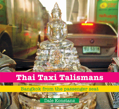 Thai Taxi Talismans : Bangkok from the passenger seat