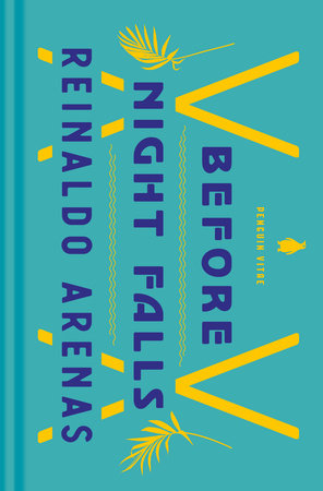 Before Night Falls A MEMOIR By REINALDO ARENAS