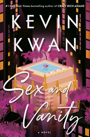 SEX AND VANITY BY KEVIN KWAN (PRE-ORDER: HARDCOVER)