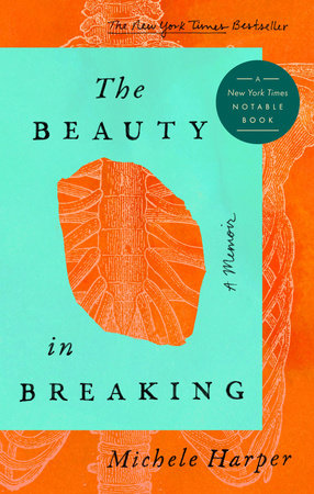 The Beauty in Breaking: A MEMOIR By MICHELE HARPER