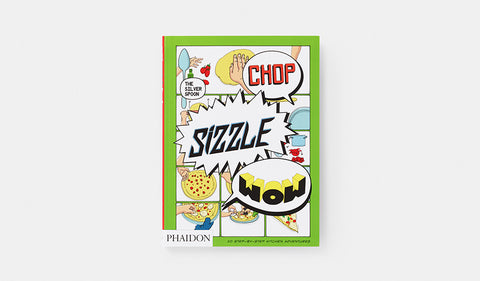 Chop Sizzle Wow : The Silver Spoon Comic Cookbook