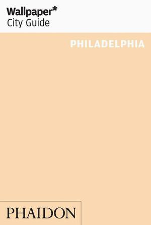 WALLPAPER   CITY GUIDE : Philadelphia(2016)