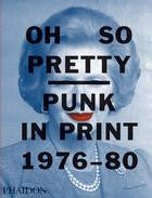 Oh So Pretty Punk in Print 1976-1980