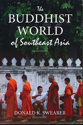 The Buddhist World of Southeast Asia: Second Edition