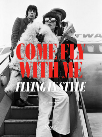 Come Fly with Me: Flying in Style by Jodi Peckman