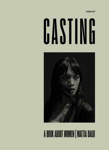 CASTING: A Book About Woman by Mattia Baldi (Signed copy + one print)