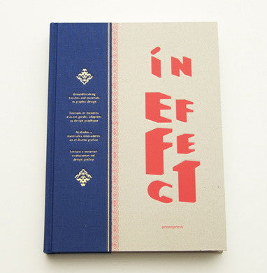 In Effect : Groundbreaking Finishes and Materials in Graphic Design Dopress (Ed.)
