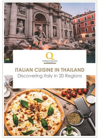ITALIAN CUISINE IN THAILAND (Discovering Italy in 20 Regions) BY THAI-ITALIAN CHAMBER OF COMMERCE