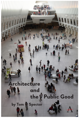 Architecture and the Public Good by Tom Spector