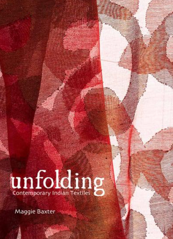 Unfolding Contemporary Indian Textiles by Maggie Baxter