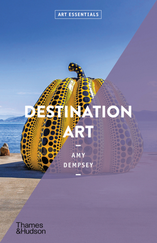 Destination Art: Art Essentials by Amy Dempsey