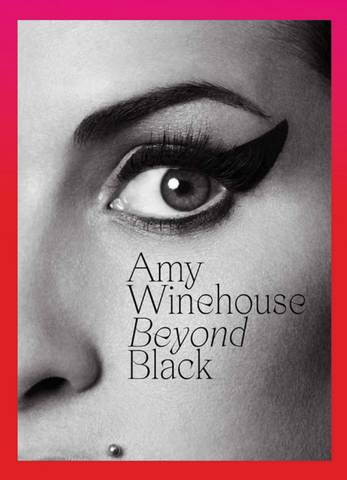 Amy Winehouse: Beyond Black by Naomi Parry