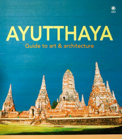 Ayutthaya  guide to art&architecture (Museum Press)
