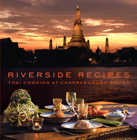 RIVERSIDE RECIPES : Thai cooking at CHAKRABONGSE VILLAS