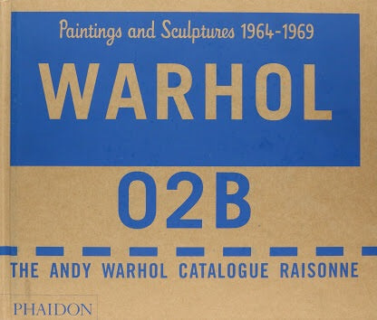 Warhol: Paintings and Sculpture 1964-1969, Vol. 2 (2 Vol. Set): The Andy Warhol Catalogue Raisonne (Phaidon)