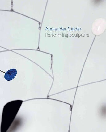 Alexander Calder: Performing Sculpture (Tate)