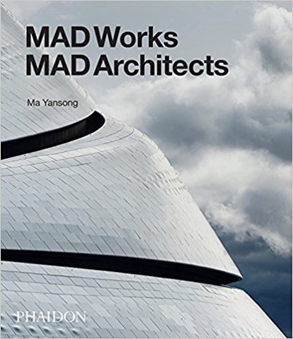 MAD Works: MAD Architects