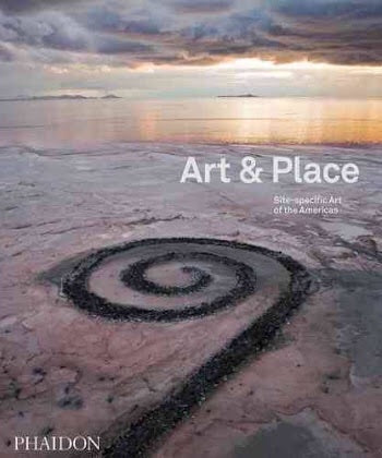 Art & Place: Site-Specific Art of the Americas (Phaidon)