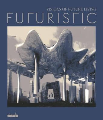 Futuristic: Visions of Future Living