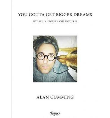 You Gotta Get Bigger Dreams: My Life in Stories and Pictures (Rizzoli)