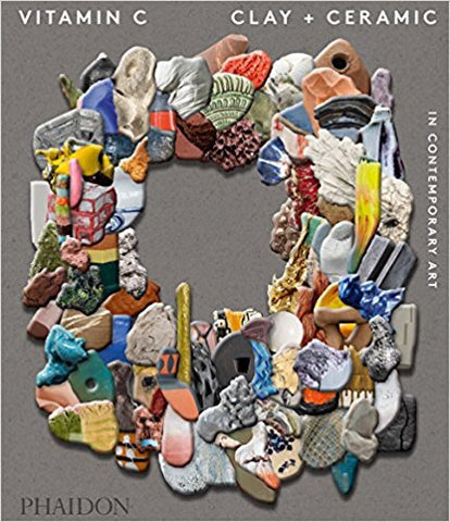 9780714874609 Vitamin C: Clay and Ceramic in Contemporary Art (PHAIDON)