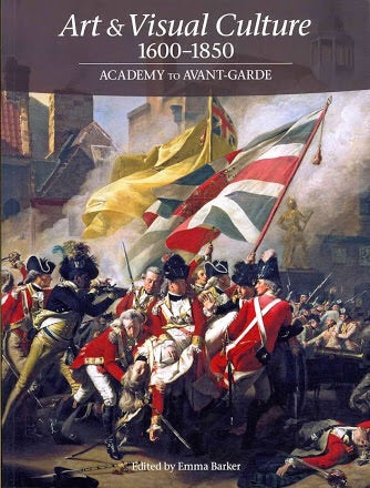 Art & Visual Culture 1600-1850: Academy to Avant-Garde (Tate)