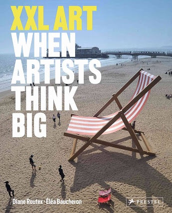 XXL: When Artists Think Big (Prestel)