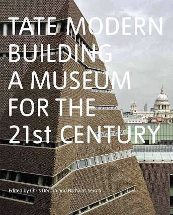 Tate Modern: Building a Museum for the 21st Century (Tate)
