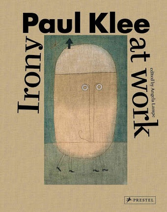 Paul Klee: Irony at Work (Prestel)