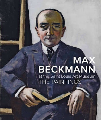 Max Beckmann at the Saint Louis Art Museum: The Paintings (Prestel)