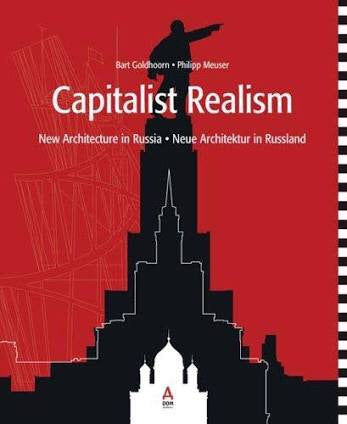 CAPITALIST REALISM: New Architecture in Russia