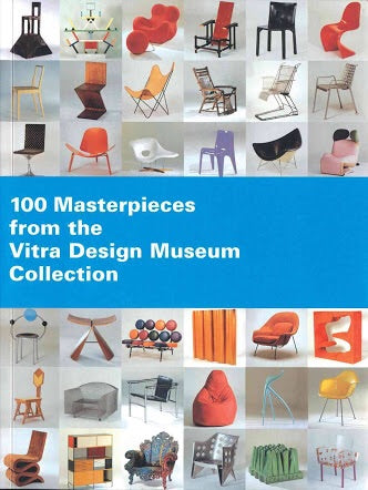100 Masterpieces from the Vitra Design Museum Collection (Vitra Design Museum)