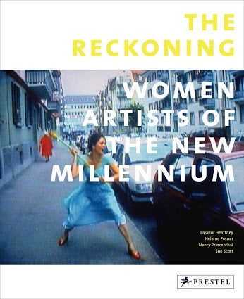 The Reckoning: Women Artists of the New Millennium (Prestel)