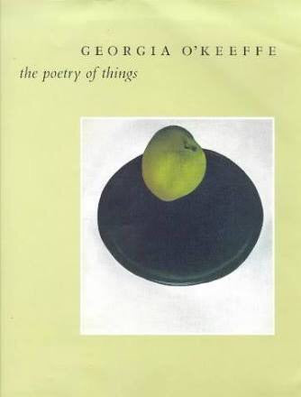 Georgia O'Keeffe: The Poetry of Things (Yale University)