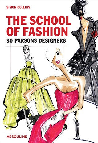 The School of Fashion: 30 Parsons Designers (Assouline)