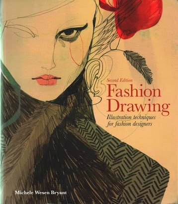 Fashion Drawing, Second Edition: Illustration Techniques for Fashion  (Laurenceking)