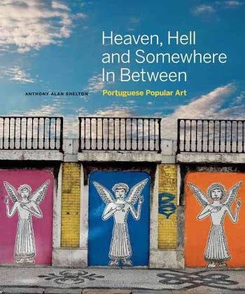 Heaven, Hell and Somewhere in Between: Portuguese Popular Art (Figure 1)