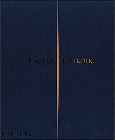 9780714874241 The Art of the Erotic (PHAIDON)