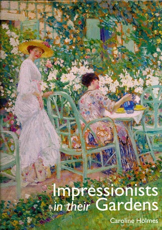 Impressionists in Their Gardens (Antique Collectors Club)