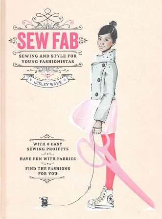 Sew Fab: Sewing and Style for Young Fashionistas (Laurence king)