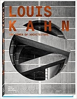 Louis Kahn: The Power of Architecture (Vitra Design Museum)