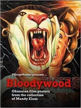 Bloodywood - Ghanian Film Posters from the Collection of Mandy Elsas