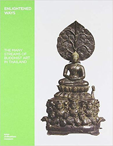 Enlightened Ways: The Many Streams of Buddhist Art in Thailand