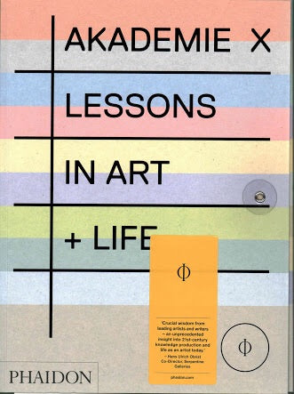Akademie X: Lessons in Art + Life (Phaidon)