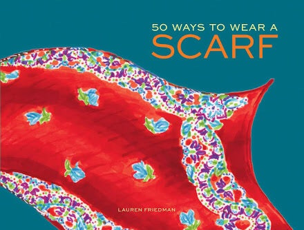 50 Ways to Wear a Scarf (Chronicle)