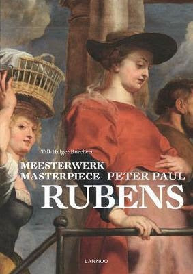Masterpiece: Peter Paul Rubens (Lannoo)