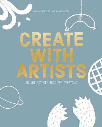 Create with Artists: An Art Activity Book for Everyone (BIS)