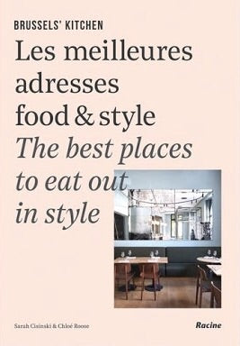 Brussels' Kitchen: The Guide to Food with Style