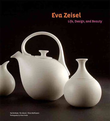 Eva Zeisel: Life, Design, and Beauty (Chronicle Books)