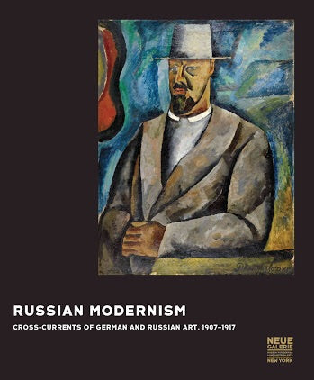 Russian Modernism: Cross-currents of German and Russian Art, 1907-1917 (Prestel)